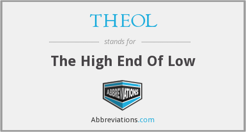 THEOL - The High End Of Low