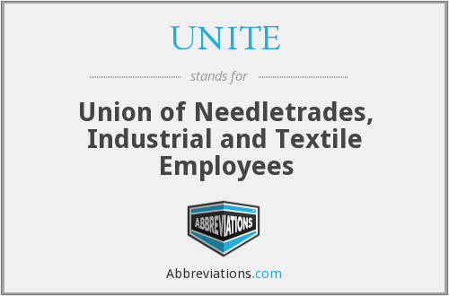 UNITE - Union of Needletrades, Industrial and Textile Employees