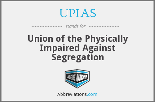 What does UPIAS stand for?