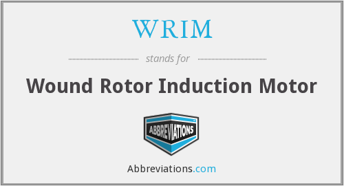 WRIM - Wound Rotor Induction Motor