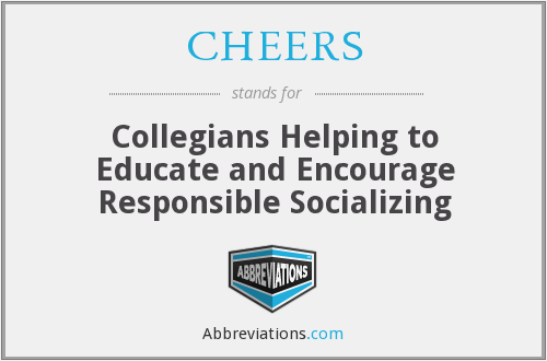 CHEERS - Collegians Helping to Educate and Encourage Responsible Socializing