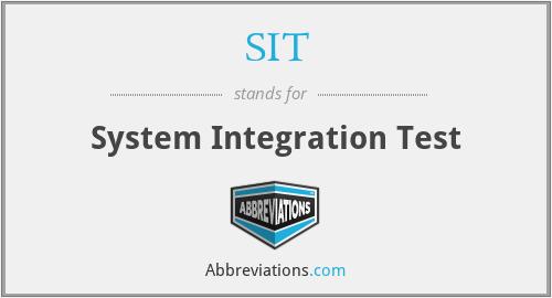 SIT - System Integration Test