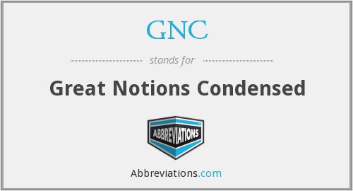 GNC - Great Notions Condensed