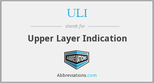 ULI - Upper Layer Indication