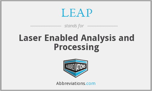 LEAP - Laser Enabled Analysis and Processing
