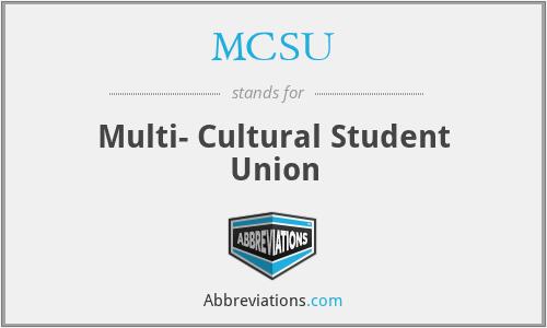 MCSU - Multi- Cultural Student Union