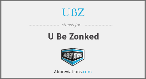 UBZ - U Be Zonked