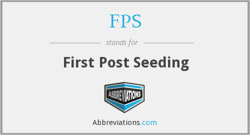 FPS - First Post Seeding
