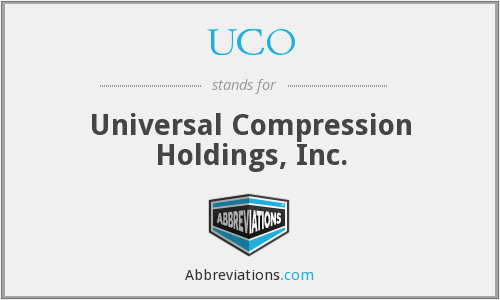 UCO - Universal Compression Holdings, Inc.