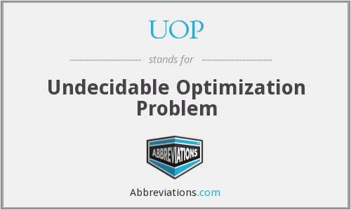 UOP - Undecidable Optimization Problem