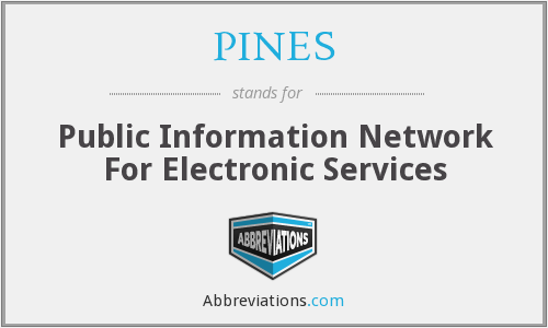 PINES - Public Information Network For Electronic Services