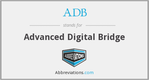 ADB - Advanced Digital Bridge