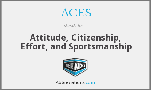 ACES - Attitude, Citizenship, Effort, and Sportsmanship