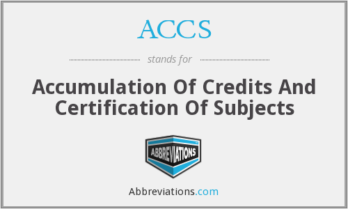 ACCS - Accumulation Of Credits And Certification Of Subjects