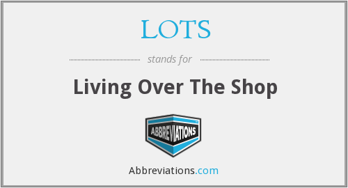 LOTS - Living Over The Shop