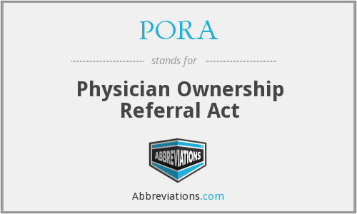 PORA - Physician Ownership Referral Act
