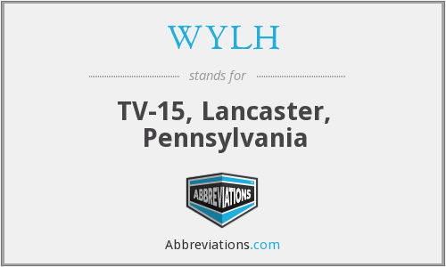 WYLH - TV-15, Lancaster, Pennsylvania