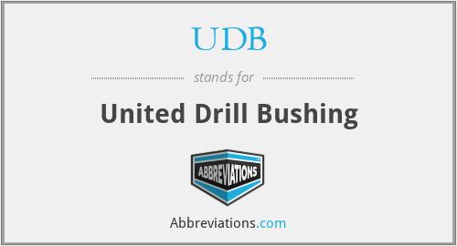 UDB - United Drill Bushing