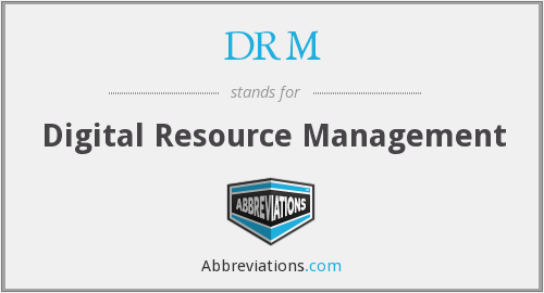 DRM - Digital Resource Management