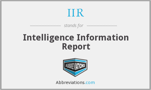 IIR - Intelligence Information Report