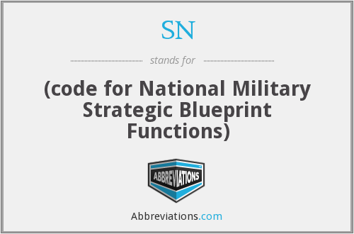 SN - (code for National Military Strategic Blueprint Functions)