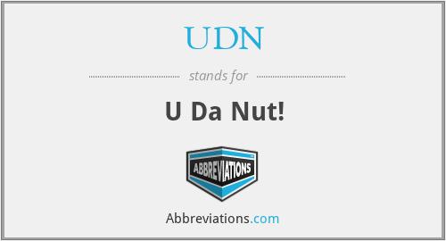 UDN - U Da Nut!