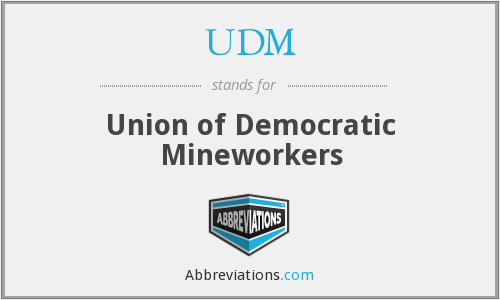 UDM - Union of Democratic Mineworkers