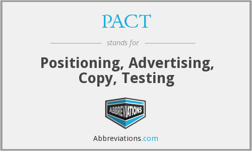 PACT - Positioning, Advertising, Copy, Testing