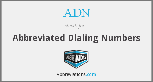 ADN - Abbreviated Dialing Numbers