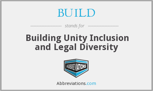 BUILD - Building Unity Inclusion and Legal Diversity