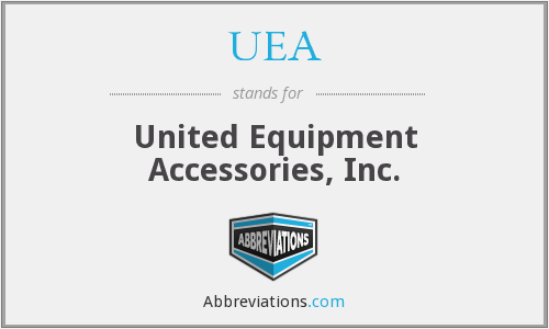 UEA - United Equipment Accessories, Inc.