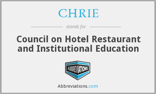 CHRIE - Council on Hotel Restaurant and Institutional Education
