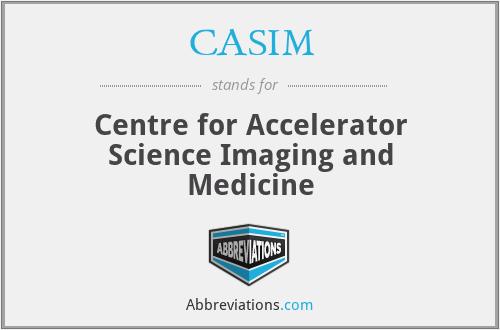 CASIM - Centre for Accelerator Science Imaging and Medicine