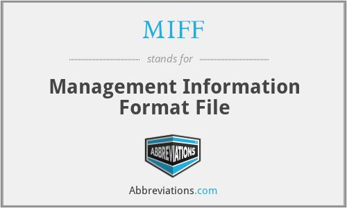 MIFF - Management Information Format File