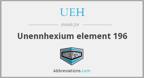 UEH - Unennhexium element 196