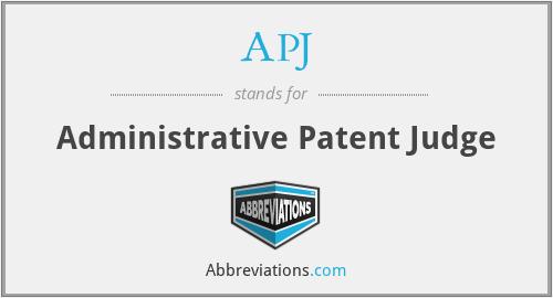 APJ - Administrative Patent Judge