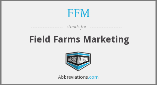 FFM - Field Farms Marketing