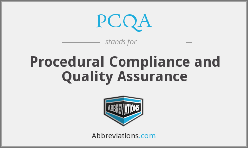 PCQA - Procedural Compliance and Quality Assurance