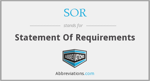 SOR - Statement Of Requirements