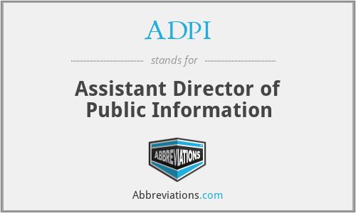 ADPI - Assistant Director of Public Information