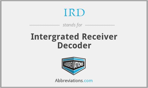 IRD - Intergrated Receiver Decoder
