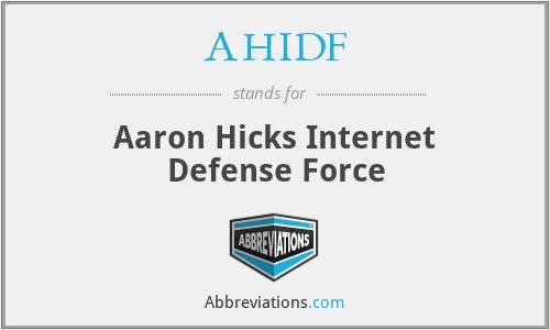 AHIDF - Aaron Hicks Internet Defense Force