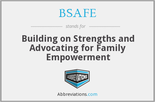 BSAFE - Building on Strengths and Advocating for Family Empowerment