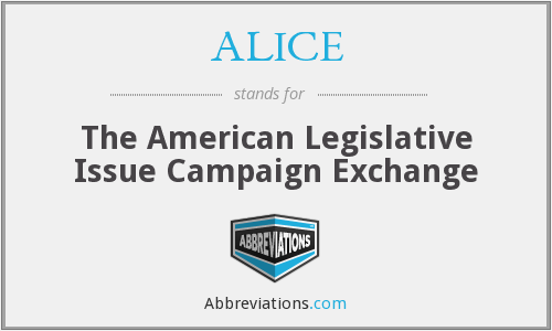 ALICE - The American Legislative Issue Campaign Exchange