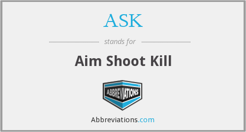 ASK - Aim Shoot Kill