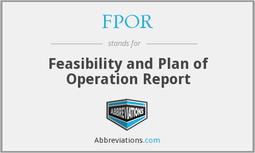 FPOR - Feasibility and Plan of Operation Report