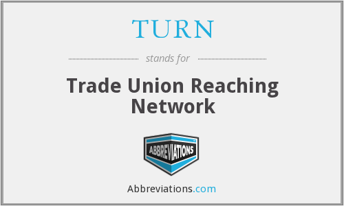 TURN - Trade Union Reaching Network