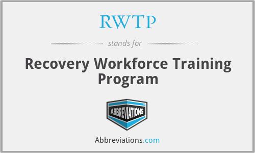 RWTP - Recovery Workforce Training Program