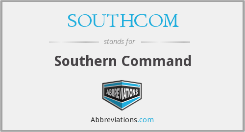 What does SOUTHCOM stand for?