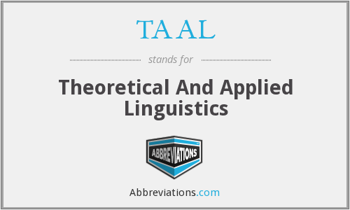 TAAL - Theoretical And Applied Linguistics